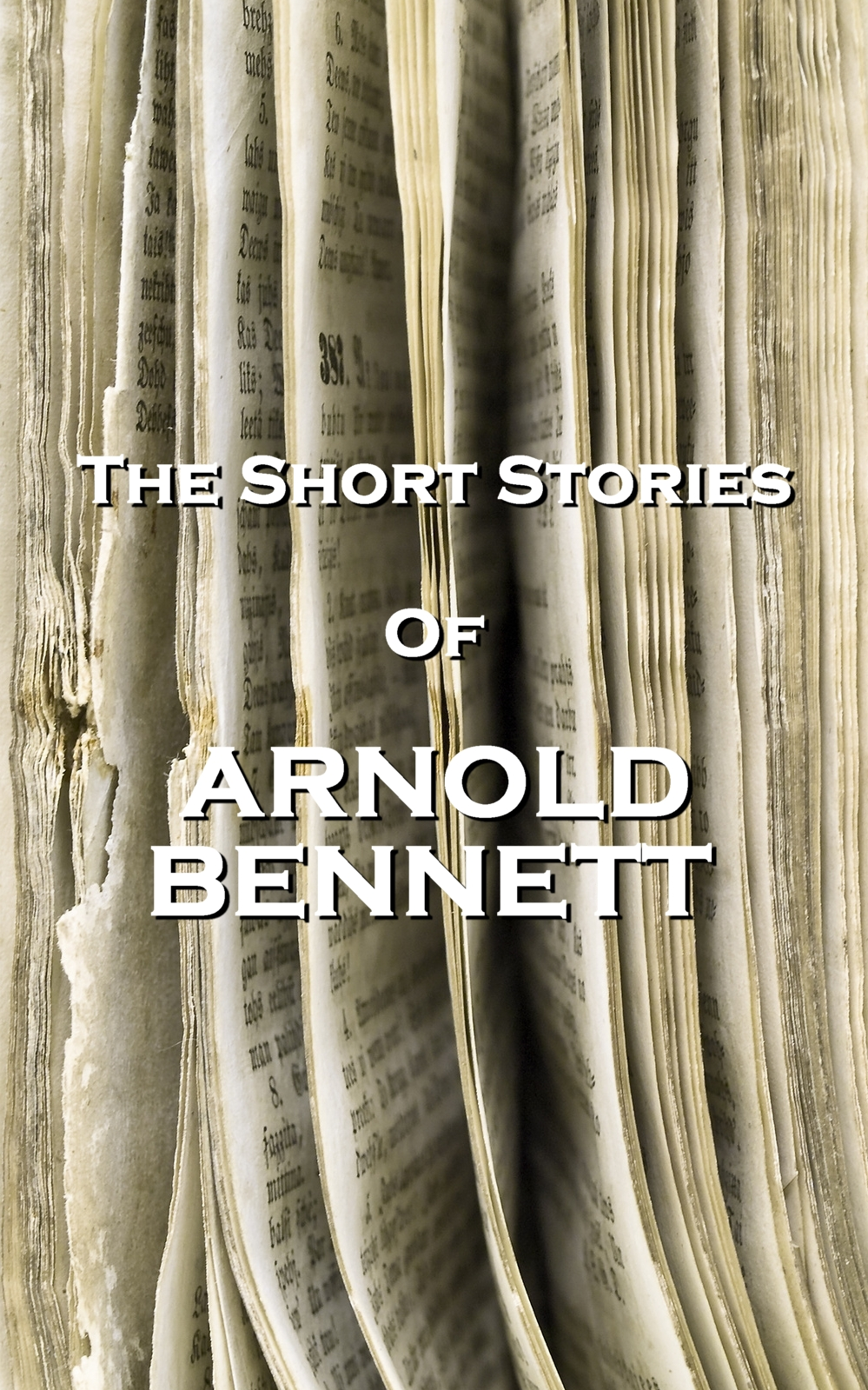 The Short Stories Of Arnold Bennett