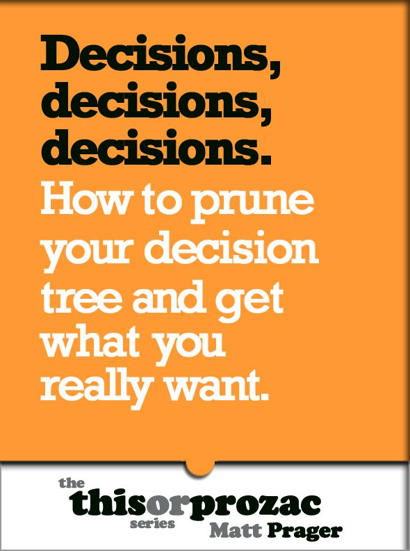 Decisions Decisions Decisions: How To Prune Your Decision Tree And Get What You Really Want By: Matt Prager