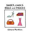 Shoes, Chocs, Bags And Frocks: