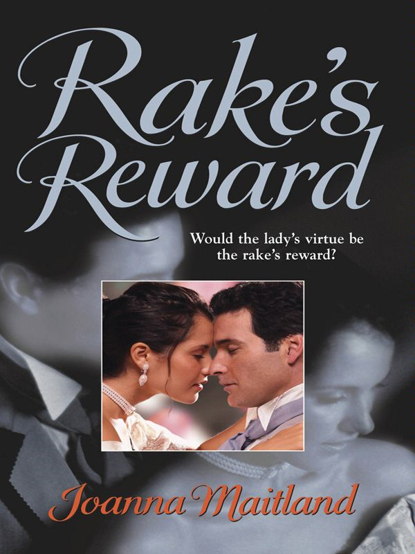 Rake's Reward By: Joanna Maitland