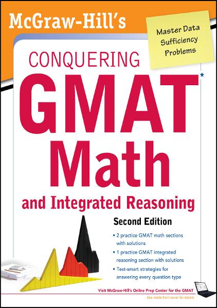 McGraw-Hills Conquering the GMAT Math and Integrated Reasoning, 2nd Edition By: Robert Moyer