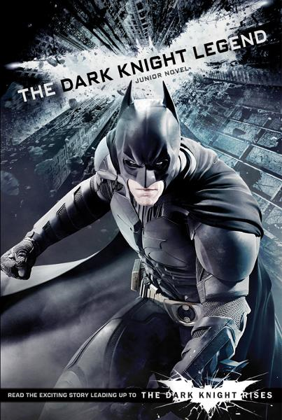 The Dark Knight Legend: Junior Novel By: Stacia Deutsch