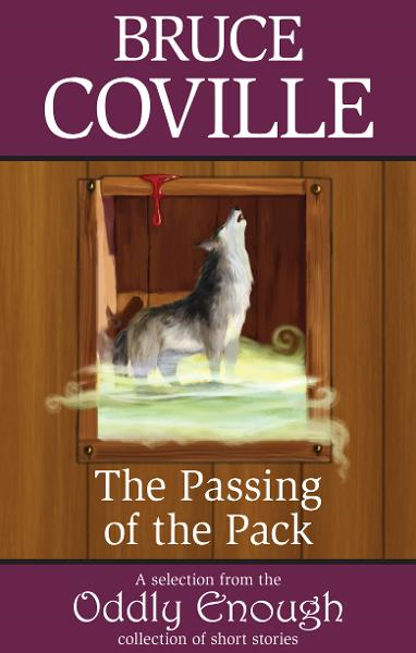 The Passing of the Pack By: Bruce Coville