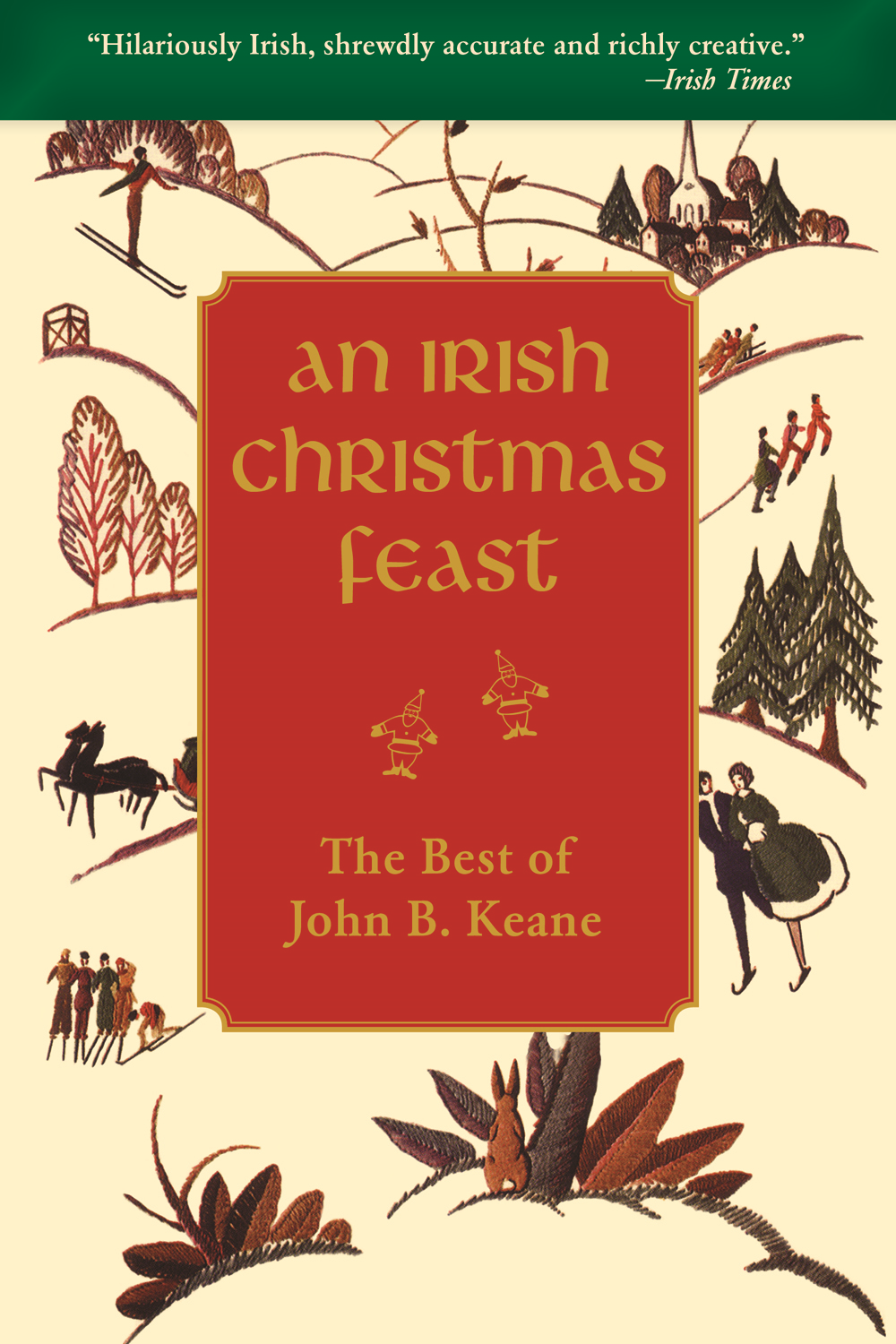 An Irish Christmas Feast; The Best of John B. Keane By: John B. Keane