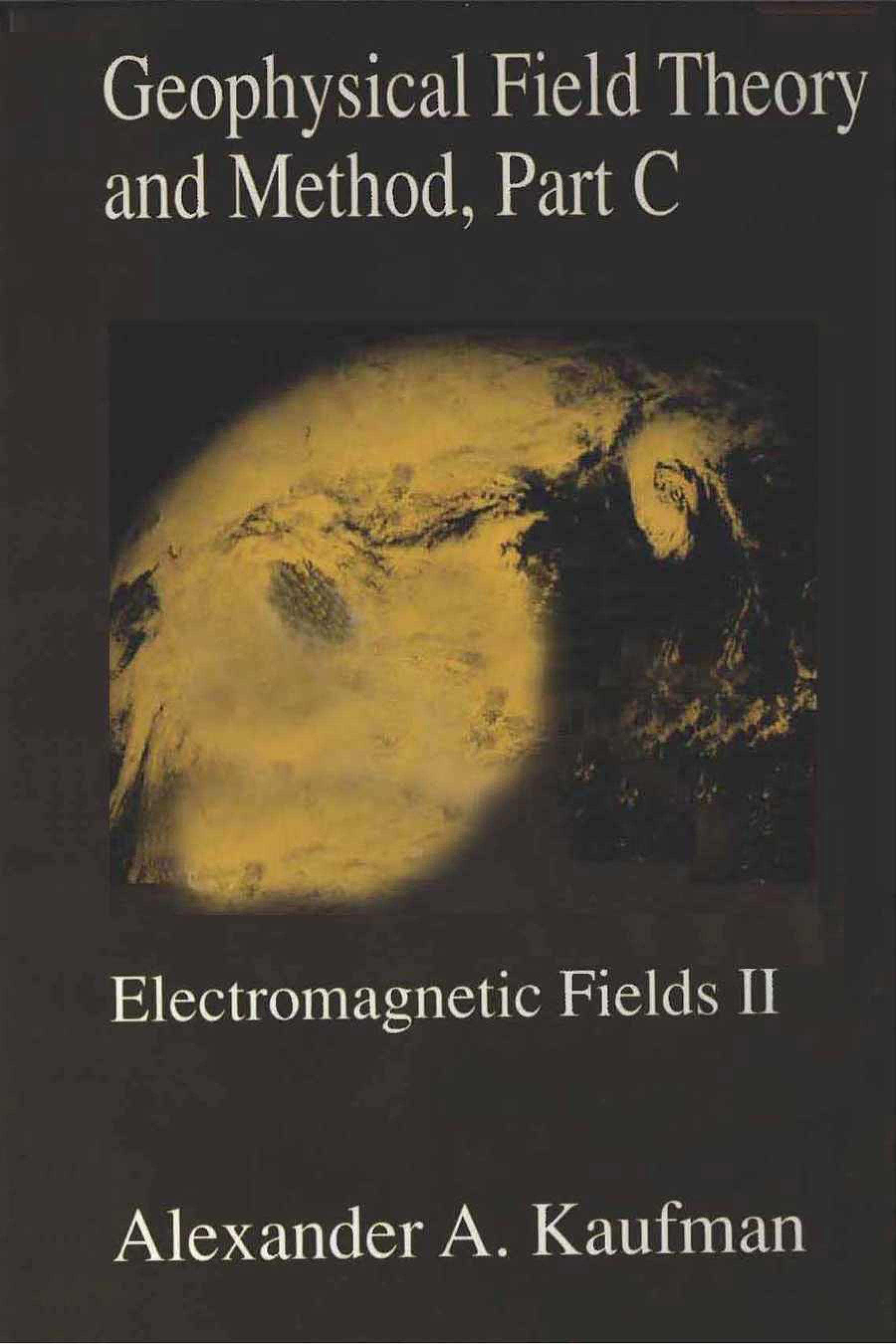 Geophysical Field Theory and Method, Part C: Electromagnetic Fields II