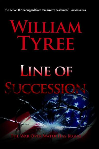 Line of Succession: A Thriller By: William Tyree