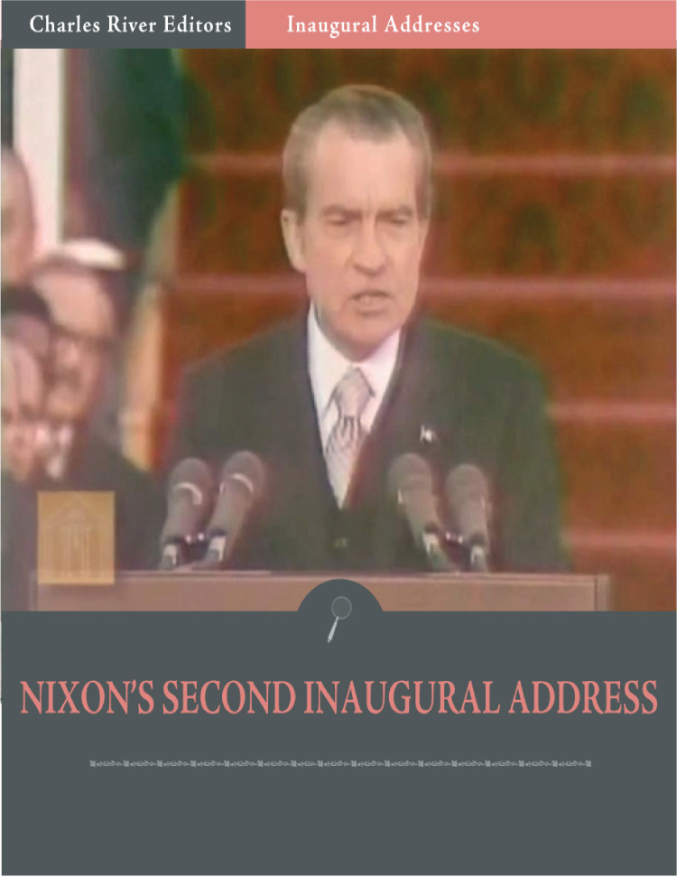 Inaugural Addresses: President Richard Nixons Second Inaugural Address (Illustrated)