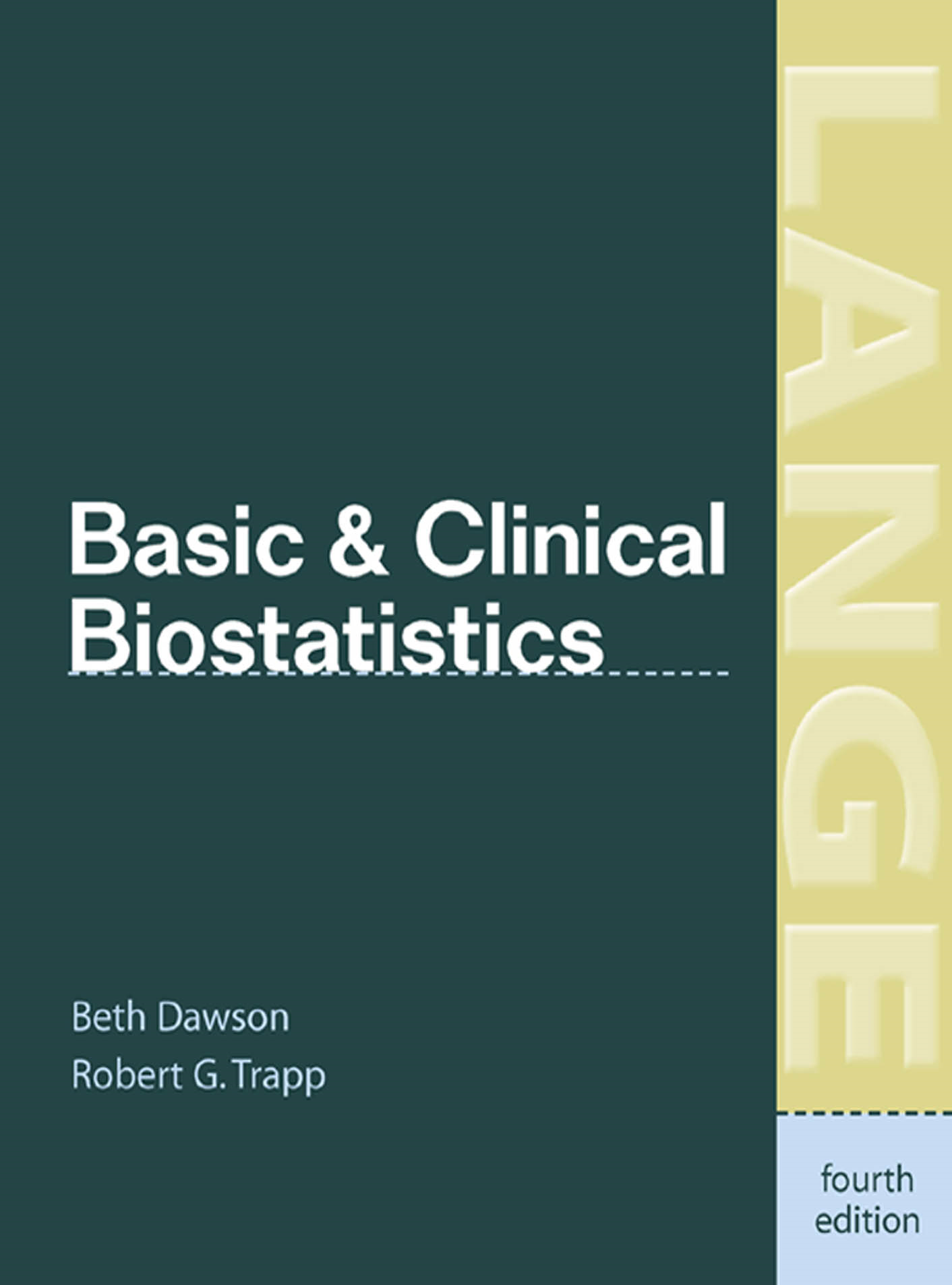 Basic & Clinical Biostatistics: Fourth Edition By:  Robert Trapp,Beth Dawson
