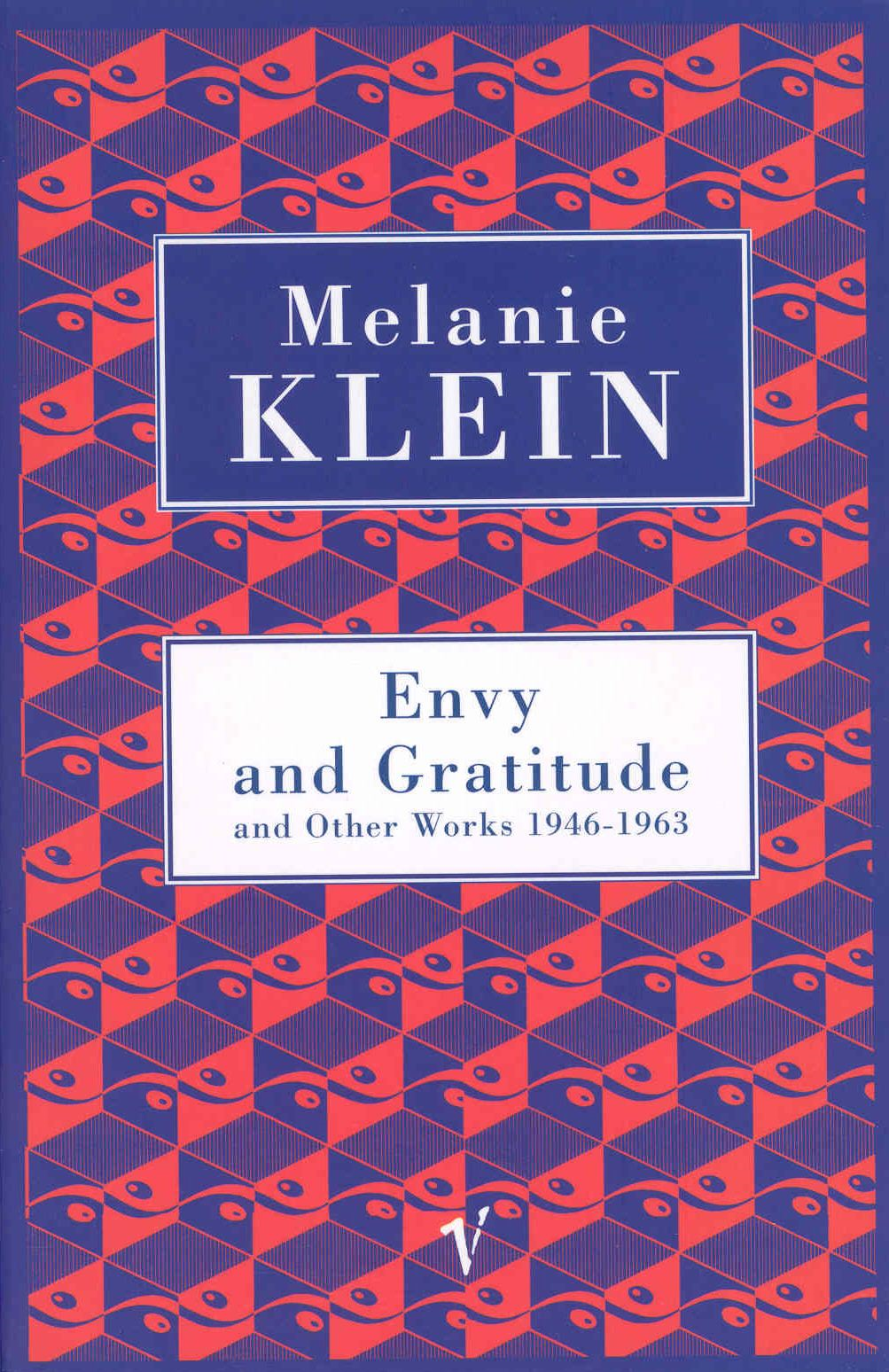Envy And Gratitude And Other Works 1946-1963 By: The Melanie Klein Trust