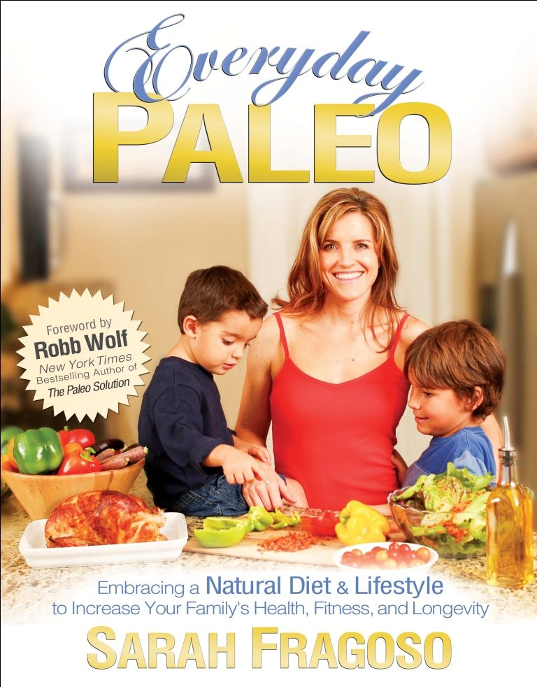 Everyday Paleo By: Sarah Fragoso