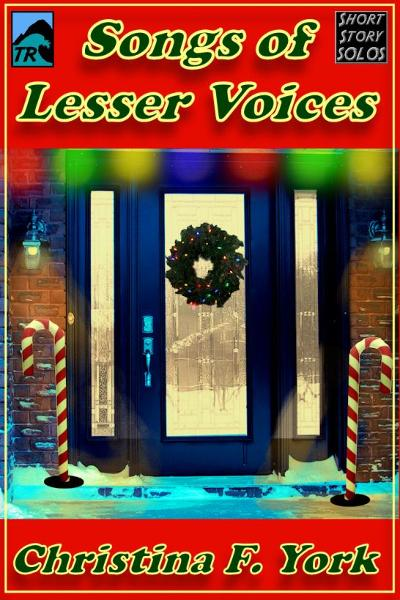 Songs of Lesser Voices-A Holiday Short Short Story