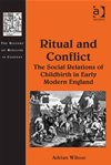 Ritual And Conflict: The Social Relations Of Childbirth In Early Modern England: