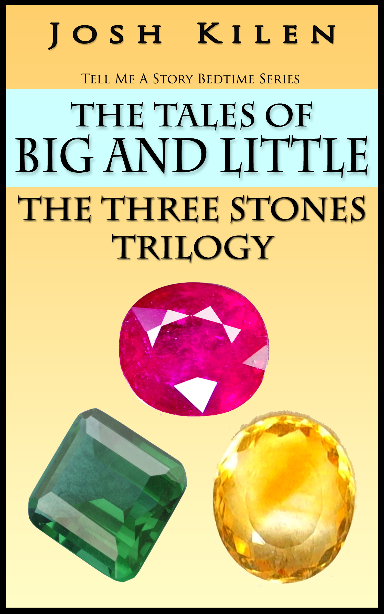 The Tales of Big and Little - The Three Stones Trilogy