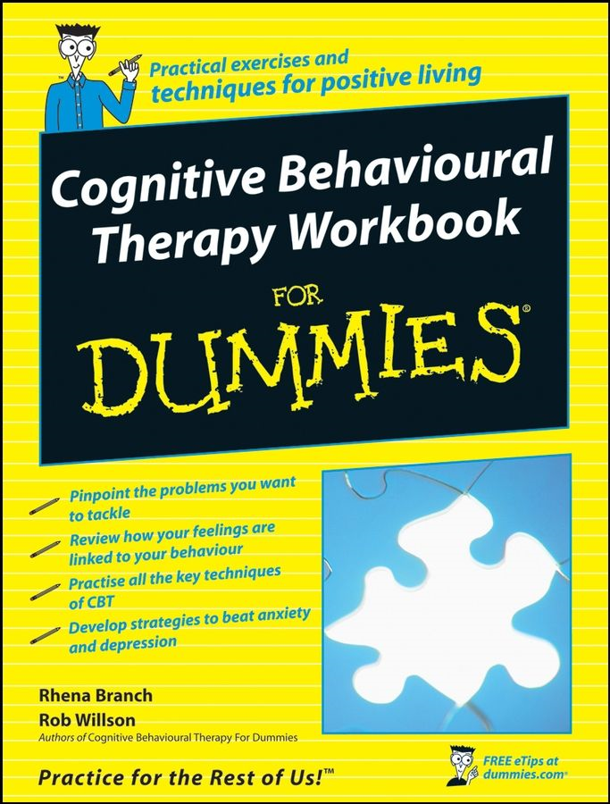 Cognitive Behavioural Therapy Workbook For Dummies By: Rhena Branch,Rob Willson