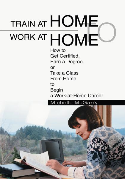 Train at Home to Work at Home By: Michelle McGarry