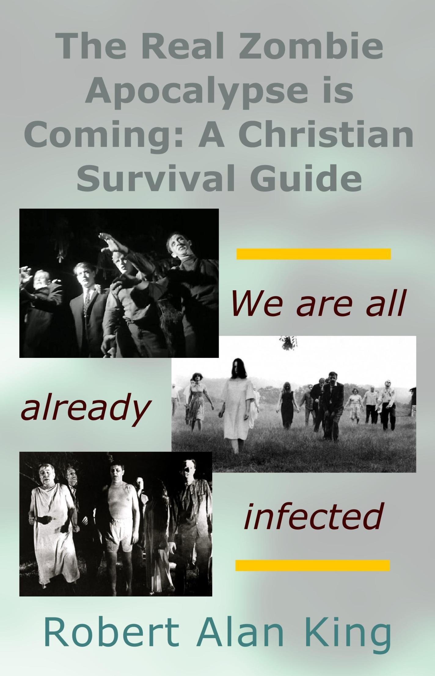 The Real Zombie Apocalypse is Coming: A Christian Survival Guide