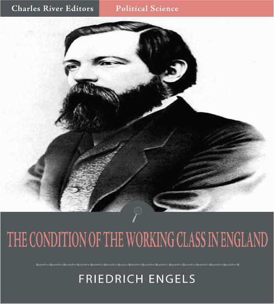 The Condition of the Working Class in England (Illustrated Edition) By: Friedrich Engels