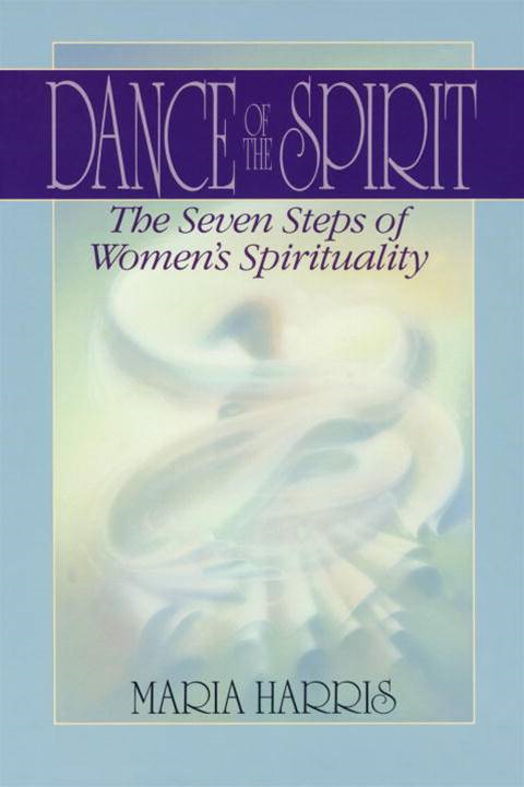 Dance of the Spirit By: Maria Harris