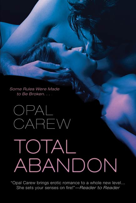 Total Abandon By: Opal Carew