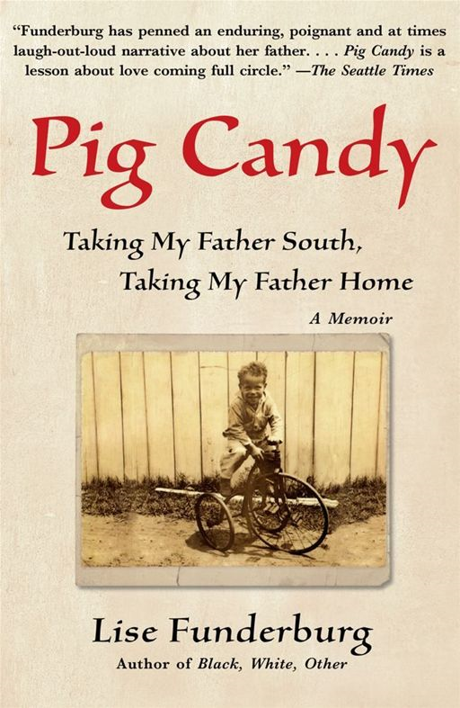 Pig Candy By: Lise Funderburg