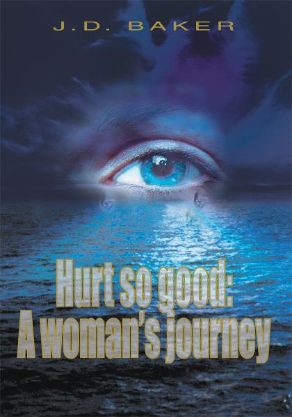 HURT SO GOOD: A woman's journey