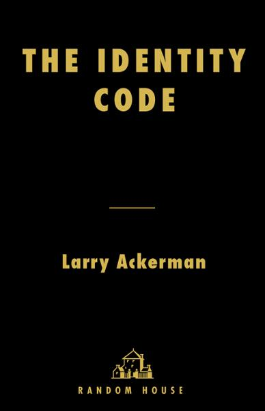 The Identity Code By: Laurence Ackerman
