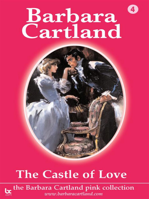 Castle of Love By: Barbara Cartland