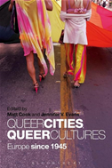 Queer Cities, Queer Cultures: Europe Since 1945