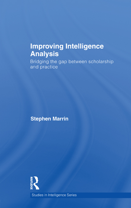 Improving Intelligence Analysis: Bridging the gap between scholarship and practice