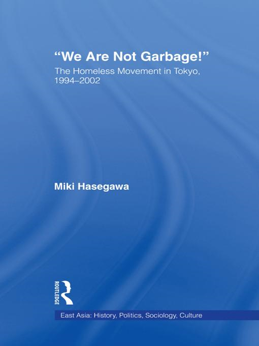 """""We Are Not Garbage!"""": The Homeless Movement in Tokyo 1994-2002"