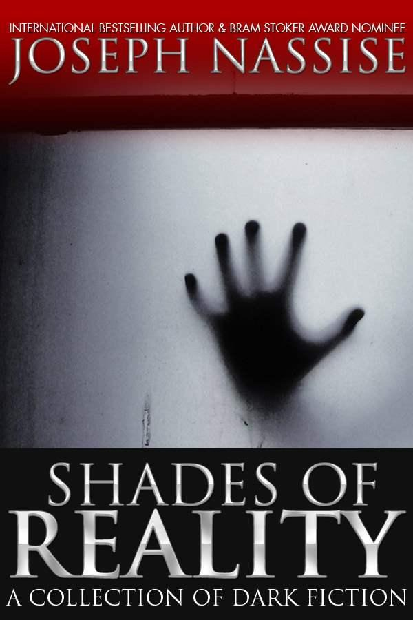 Shades of Reality : A Collection of Dark Fiction By: Joseph Nassise