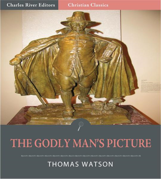The Godly Man's Picture (Illustrated Edition)