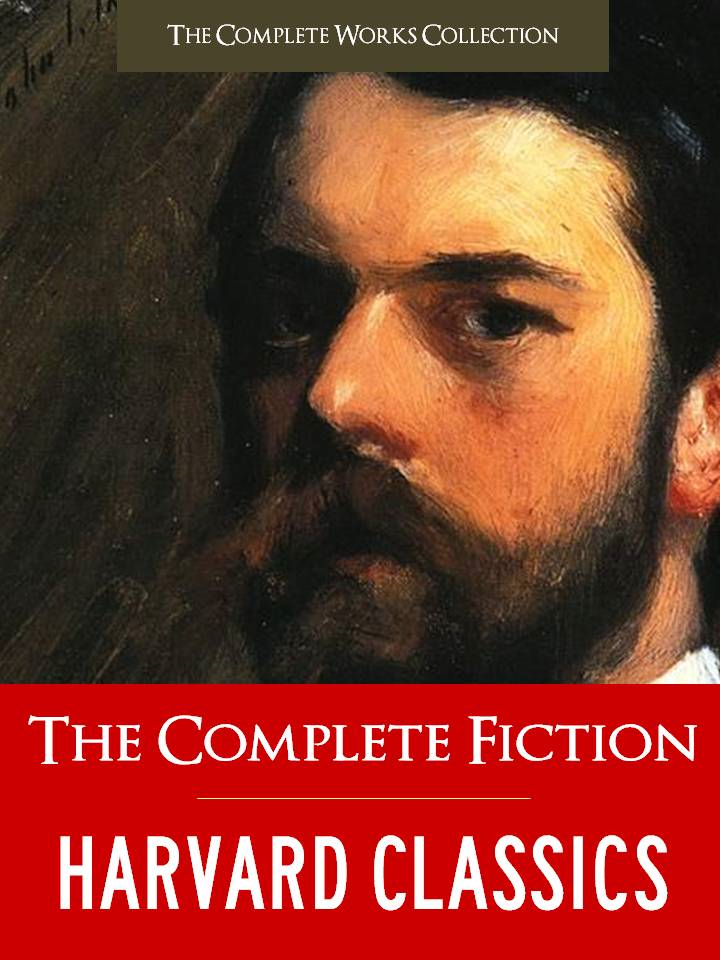 200 GREATEST NOVELS, STORIES & POEMS EVER WRITTEN: THE COMPLETE HARVARD CLASSICS LIBRARY FICTION (Exclusive eBook Edition) 200 Works! Jane AUSTEN Charles DICKENS George ELIOT Mark TWAIN Victor HUGO Henry JAMES SHAKESPEARE TOLSTOY DOSTOYEVSKY TURGENEV