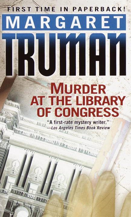 Murder at the Library of Congress By: Margaret Truman
