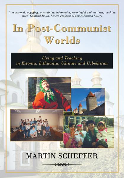 In Post-Communist Worlds By: Martin Scheffer