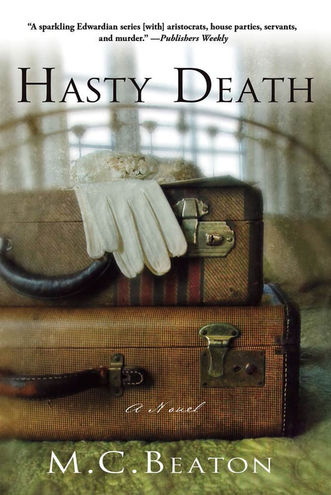 Hasty Death By: M. C. Beaton