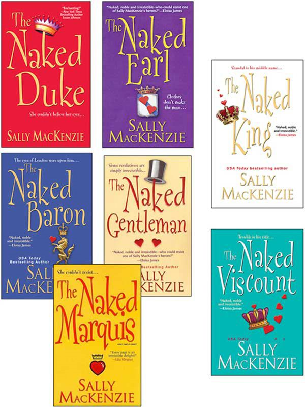 Sally MacKenzie Bundle: The Naked Earl, The Naked Gentleman, The Naked Marquis, The Naked Baron, The Naked Duke, The Naked Viscount, The Naked King By: Sally MacKenzie
