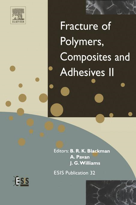 Fracture of Polymers, Composites and Adhesives II: 3rd ESIS TC4 Conference