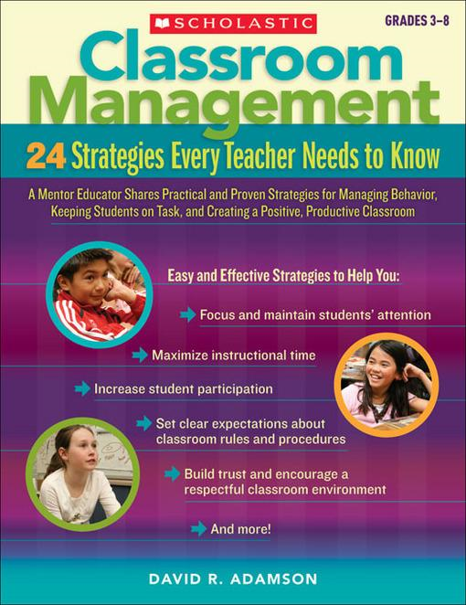 Classroom Management: 24 Strategies Every Teacher Needs to Know: A Mentor Educator Shares Practical and Proven Strategies for Managing Behavior, Keepi