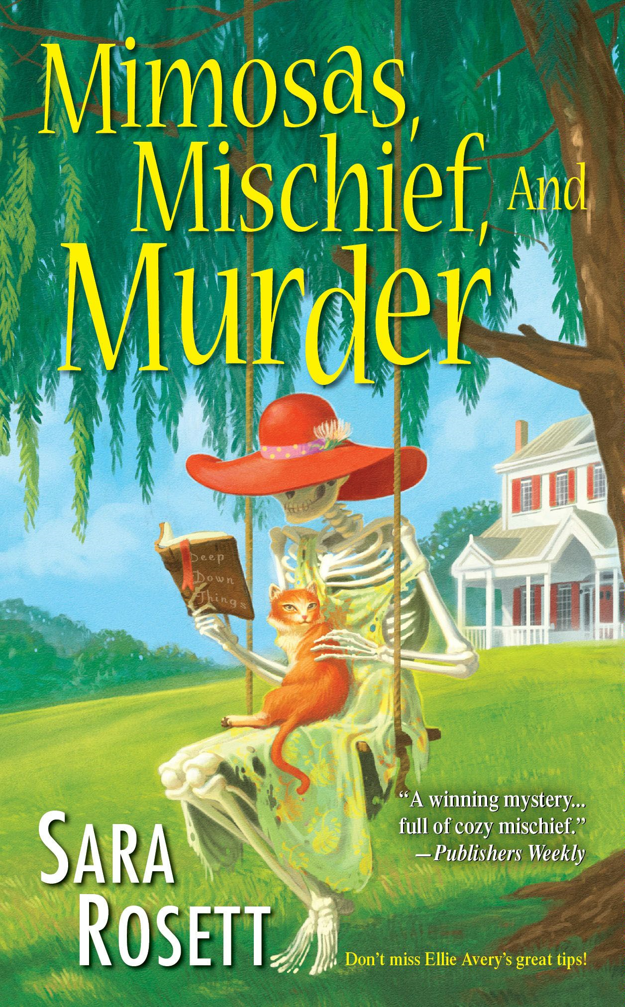 Mimosas, Mischief, and Murder By: Sara Rosett