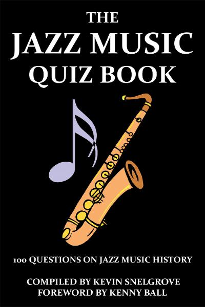 The Jazz Music Quiz Book By: Kevin Snelgrove