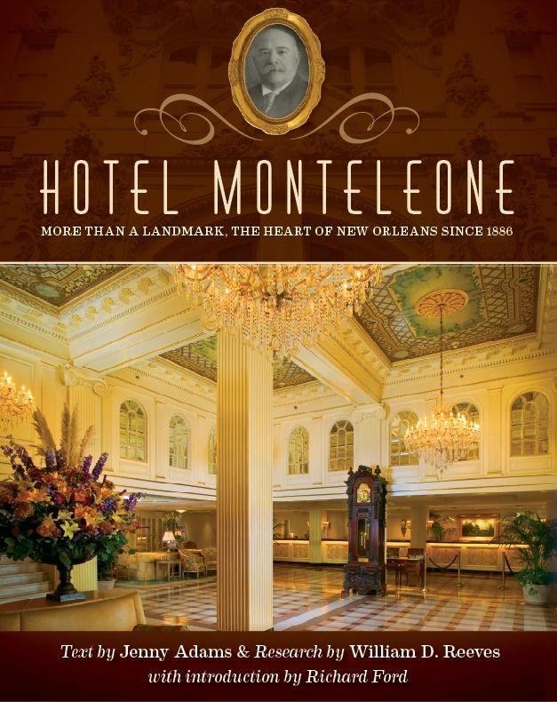 Hotel Monteleone: More Than a Landmark The Heart of New Orleans Since 1886 By: Jenny Adams