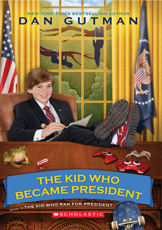 The Kid Who Became President By: Dan Gutman
