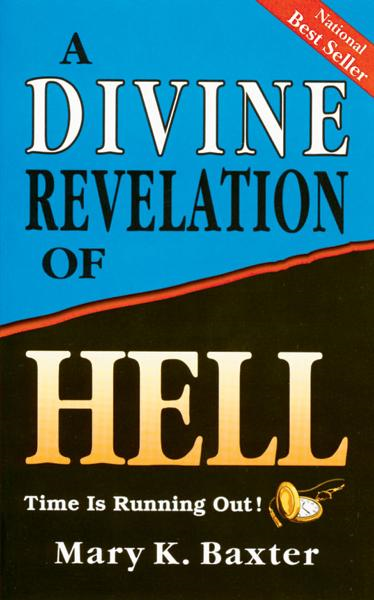 Divine Revelation Of Hell By: Mary K. Baxter