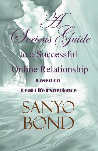 A Serious Guide to a Successful Online Relationship: Based on Real-Life Experience