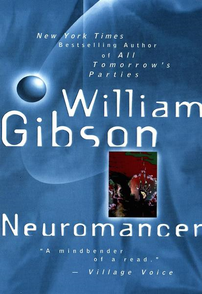 Neuromancer By: William Gibson
