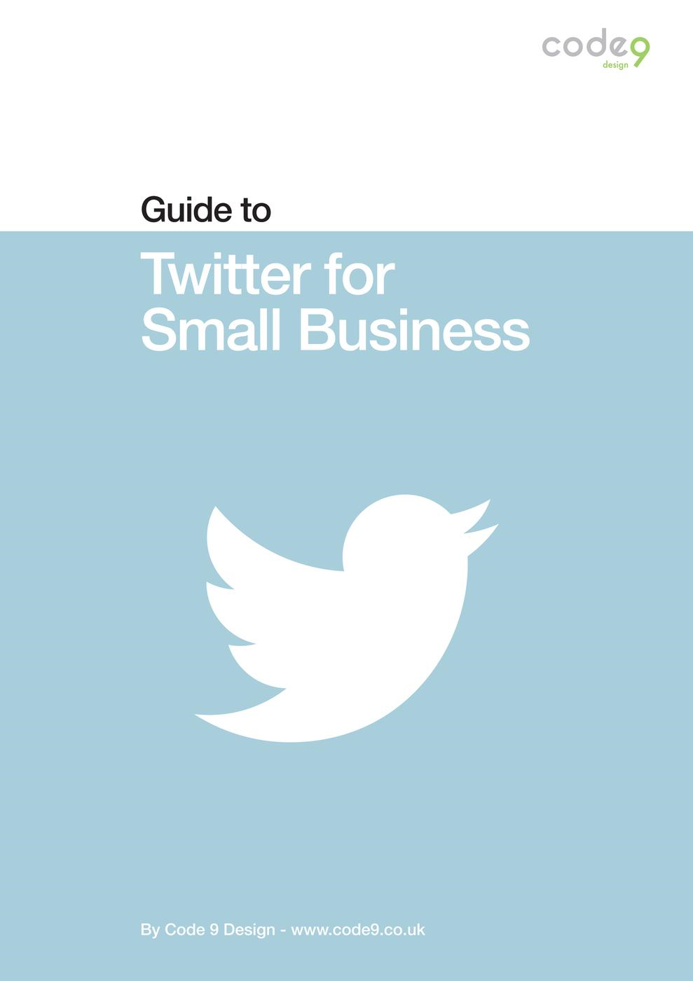 Twitter Guide for Small Business (Code 9 Guides, #2)