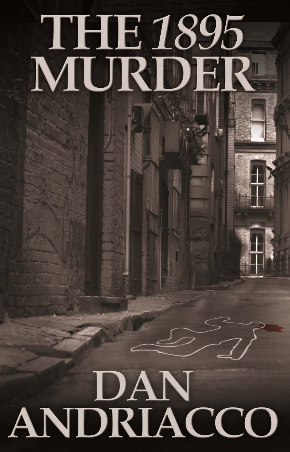 The 1895 Murder By: Dan Andriacco