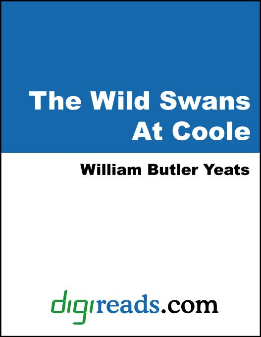 yeatss versification in adams curse and the wild swans at coole essay Easter 1916 by william butler yeats: summary the poet begins with a criticism of the politicians, both living and those who died in the recent revolution.