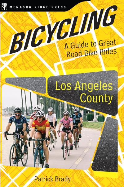 Bicycling Los Angeles County By: Patrick Brady